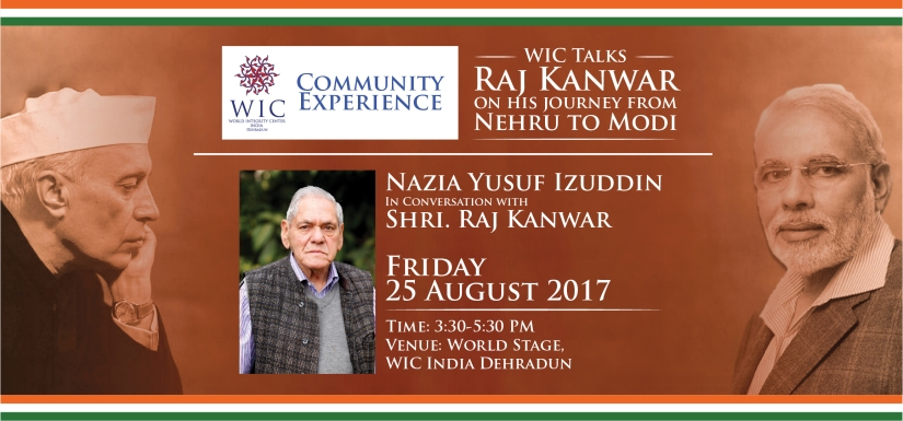 WIC TALKS PRESENTS RAJ KANWAR ON HIS JOURNEY FROM NEHRU TO MODI